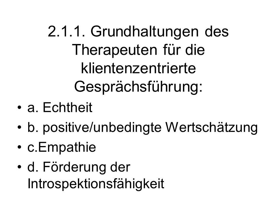 2.1.1. Grundhaltungen des Therapeuten für die klientenzentrierte Gesprächsführung: