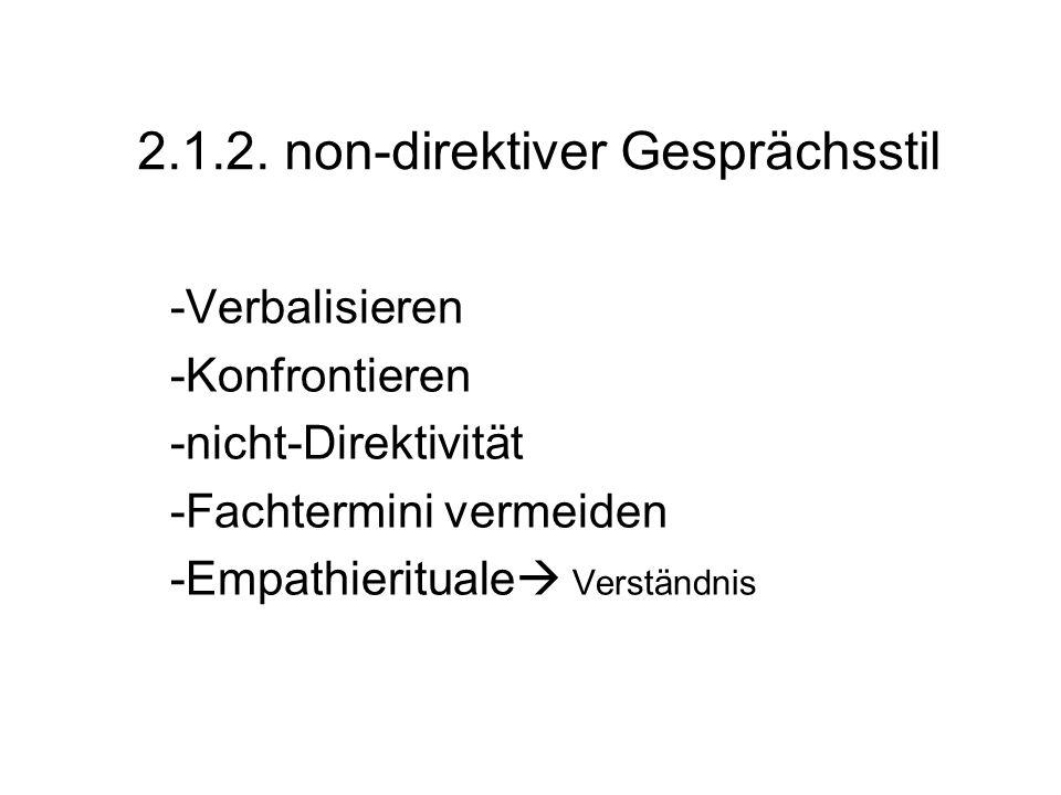 2.1.2. non-direktiver Gesprächsstil