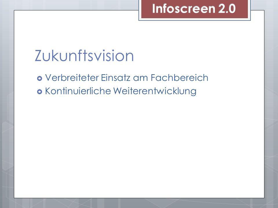 Zukunftsvision Infoscreen 2.0 Verbreiteter Einsatz am Fachbereich