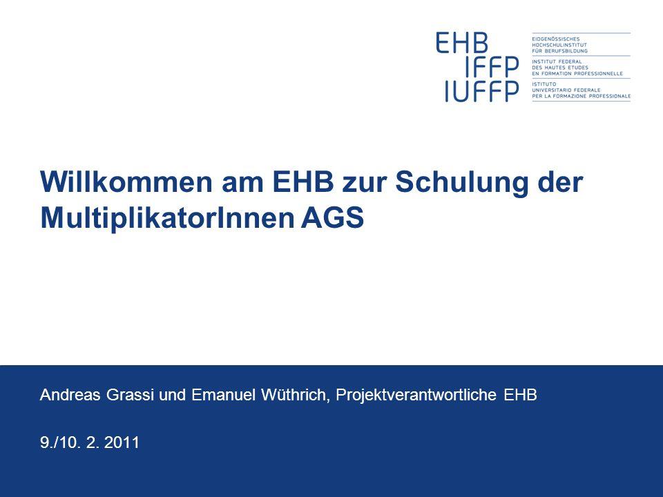 Willkommen am EHB zur Schulung der MultiplikatorInnen AGS