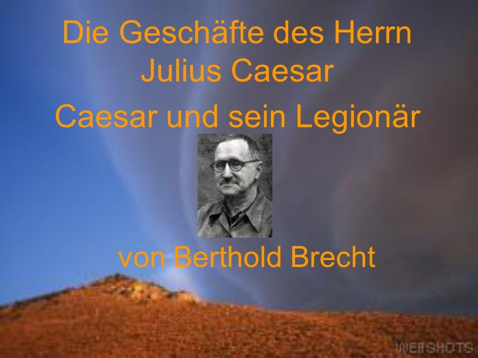 Die Geschäfte des Herrn Julius Caesar Caesar und sein Legionär