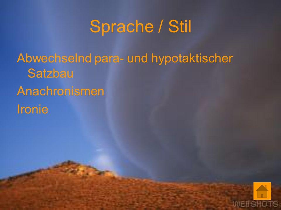 Sprache / Stil Abwechselnd para- und hypotaktischer Satzbau