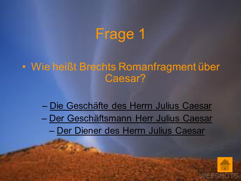 Frage 1 Wie heißt Brechts Romanfragment über Caesar
