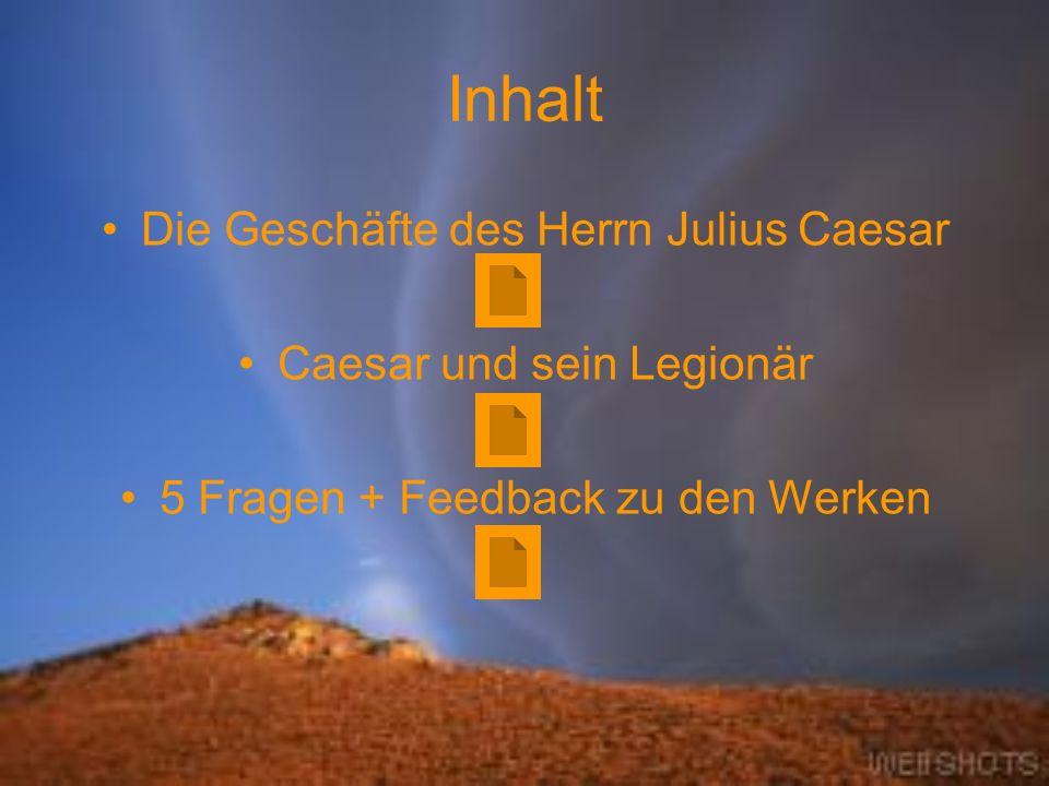 Inhalt Die Geschäfte des Herrn Julius Caesar Caesar und sein Legionär