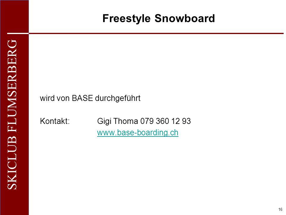 Freestyle Snowboard wird von BASE durchgeführt