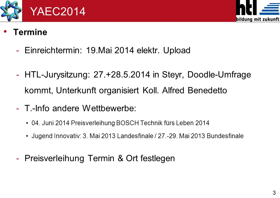 YAEC2014 Termine Einreichtermin: 19.Mai 2014 elektr. Upload