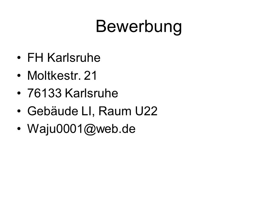 Bewerbung FH Karlsruhe Moltkestr. 21 76133 Karlsruhe