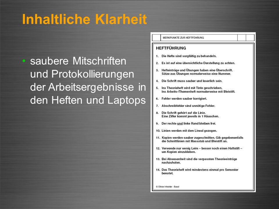 Inhaltliche Klarheit saubere Mitschriften und Protokollierungen der Arbeitsergebnisse in den Heften und Laptops.