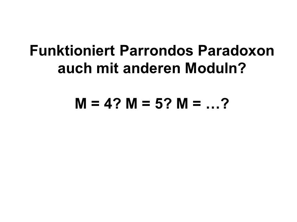Funktioniert Parrondos Paradoxon auch mit anderen Moduln. M = 4. M = 5