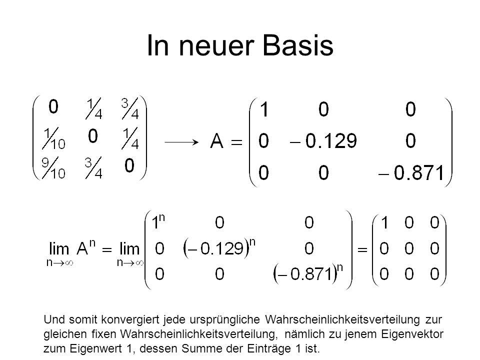 In neuer Basis Und somit konvergiert jede ursprüngliche Wahrscheinlichkeitsverteilung zur.