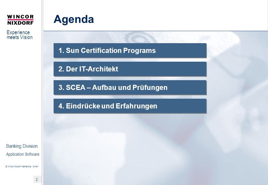 Agenda 1. Sun Certification Programs 2. Der IT-Architekt