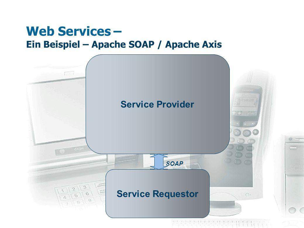 Web Services – Ein Beispiel – Apache SOAP / Apache Axis