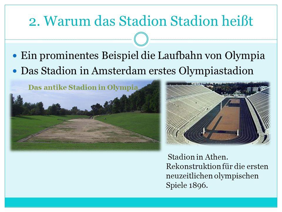 2. Warum das Stadion Stadion heißt