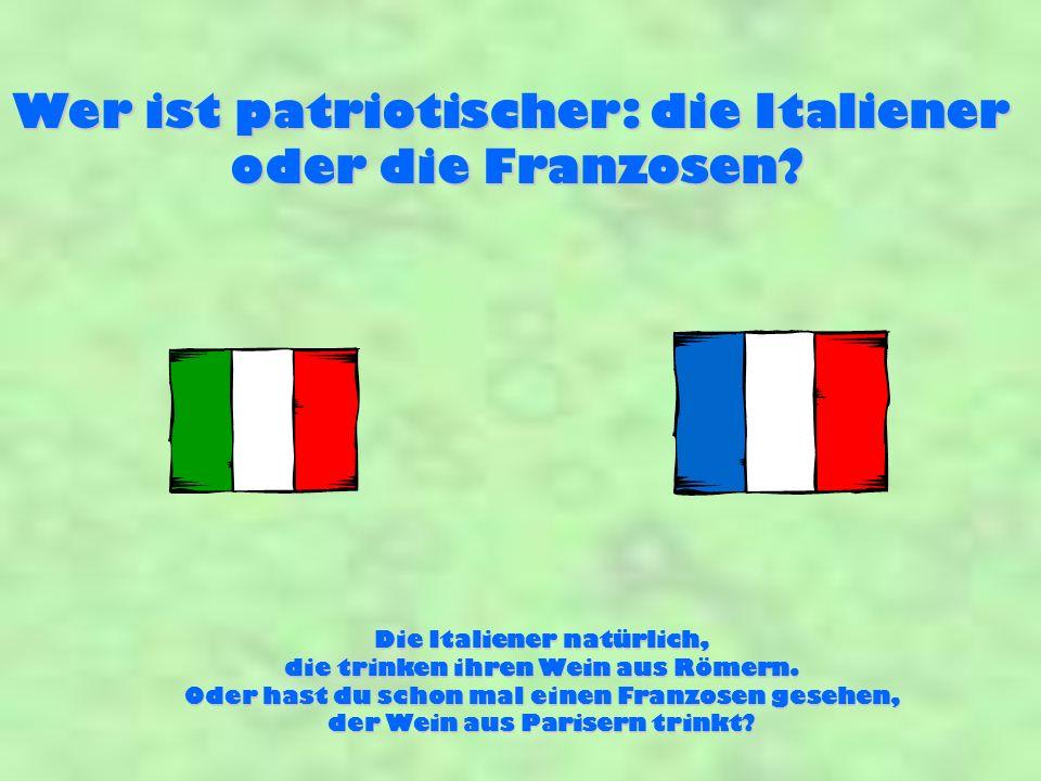Wer ist patriotischer: die Italiener oder die Franzosen