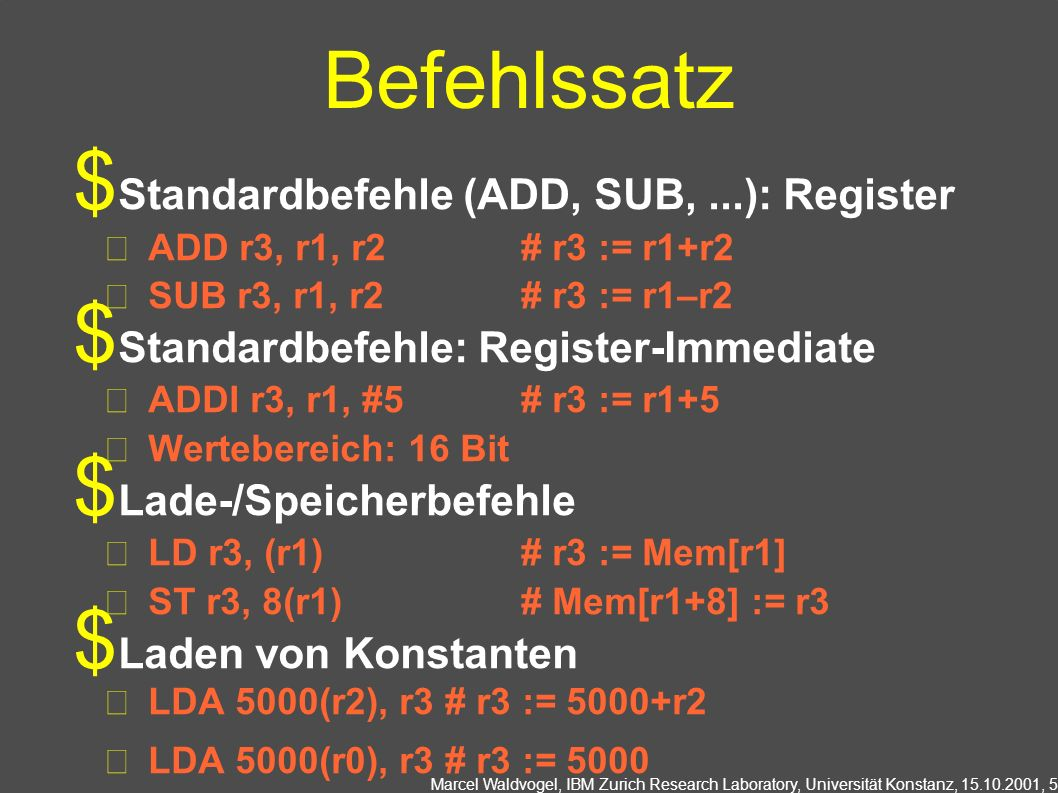 Befehlssatz Standardbefehle (ADD, SUB, ...): Register