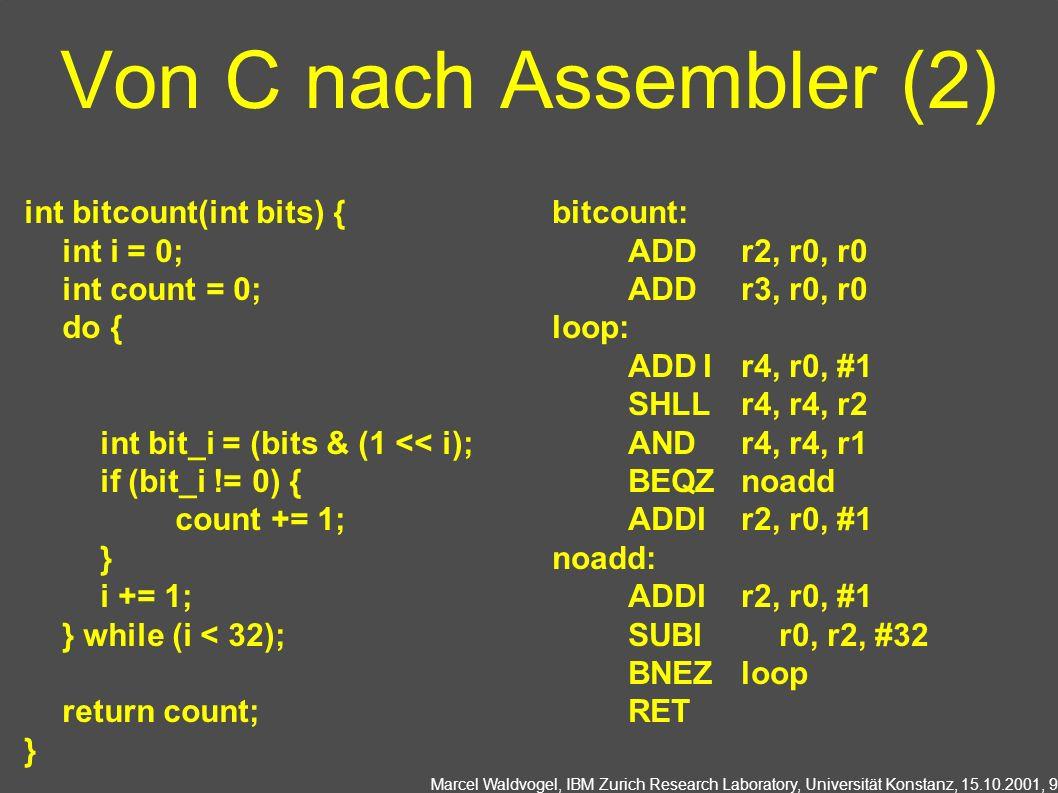 Von C nach Assembler (2) int bitcount(int bits) { int i = 0;