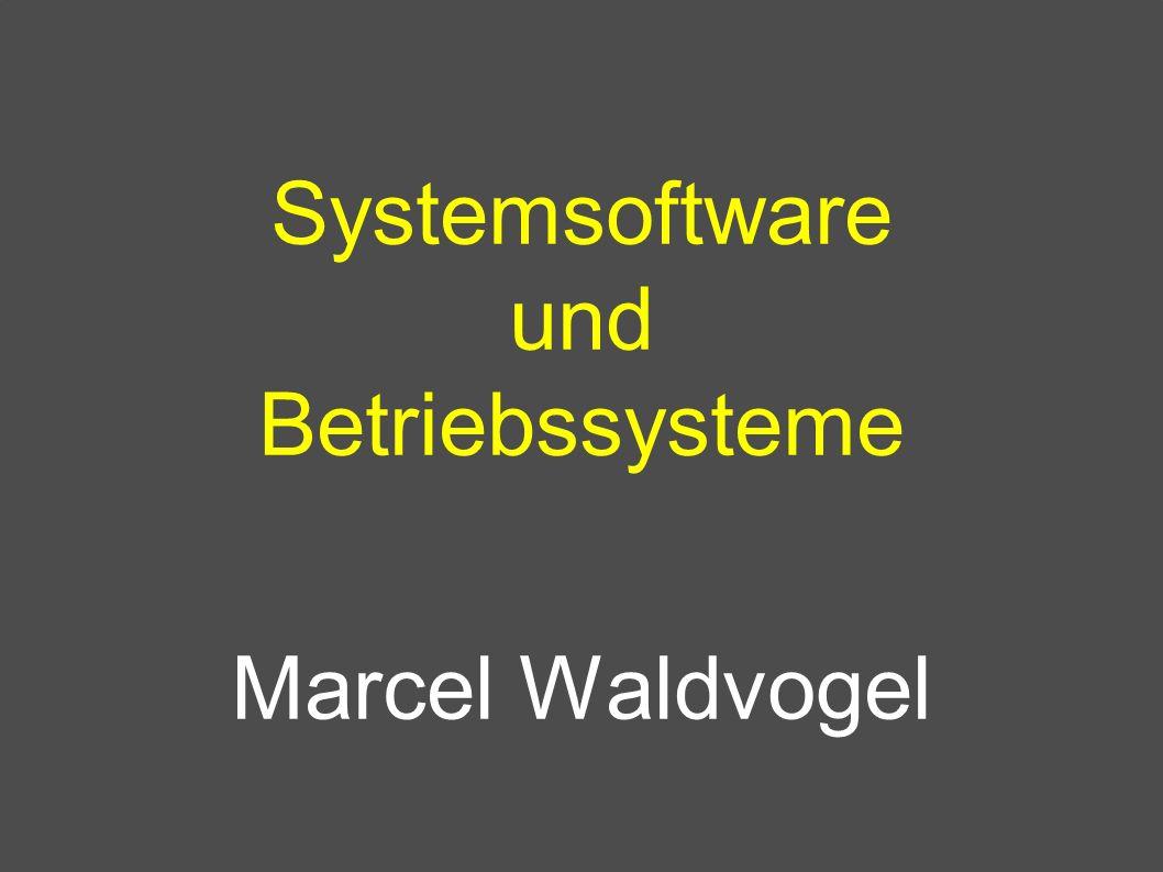 Systemsoftware und Betriebssysteme