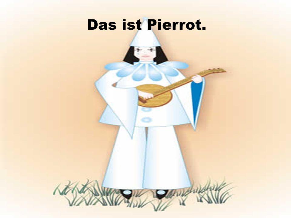 RATE, WER IST DAS. Das ist Pierrot. Das ist ein Junge.