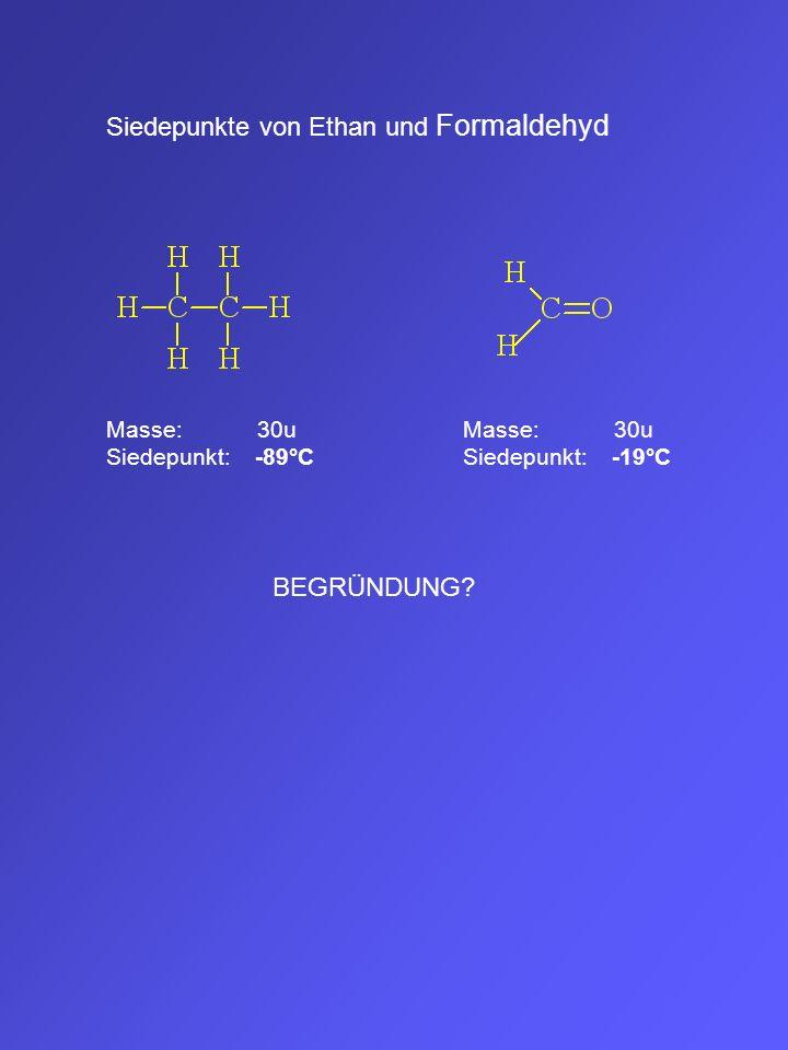 Siedepunkte von Ethan und Formaldehyd