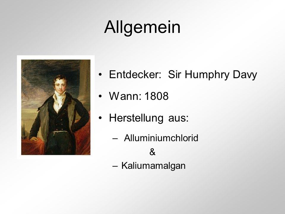 Allgemein Entdecker: Sir Humphry Davy Wann: 1808 Herstellung aus: