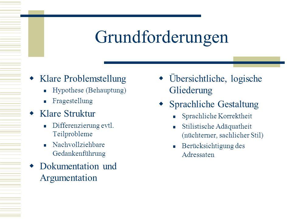 Grundforderungen Klare Problemstellung Klare Struktur