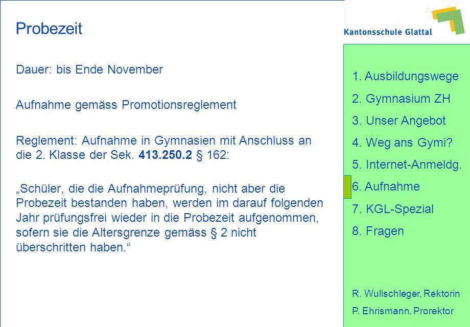 Probezeit Dauer: bis Ende November Aufnahme gemäss Promotionsreglement