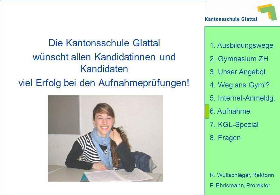 Die Kantonsschule Glattal wünscht allen Kandidatinnen und Kandidaten