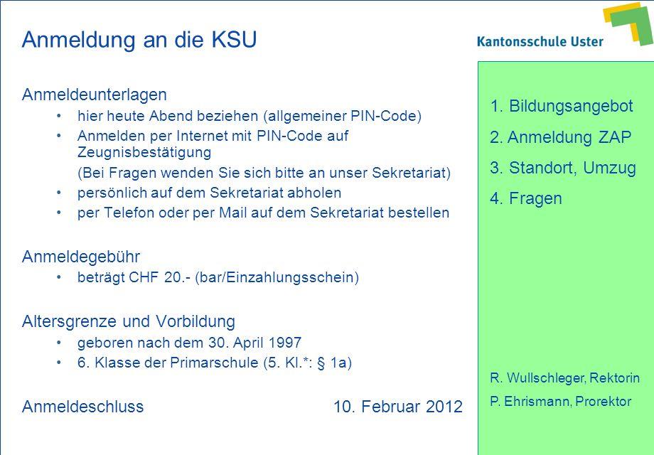 Anmeldung an die KSU Anmeldeunterlagen Anmeldegebühr
