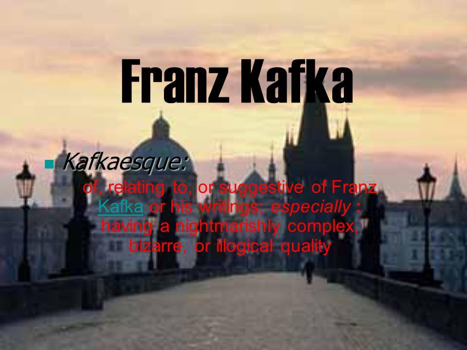 Franz Kafka Kafkaesque: