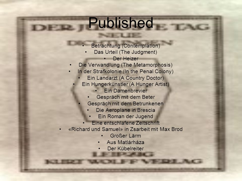 Published Betrachtung (Contemplation) Das Urteil (The Judgment)
