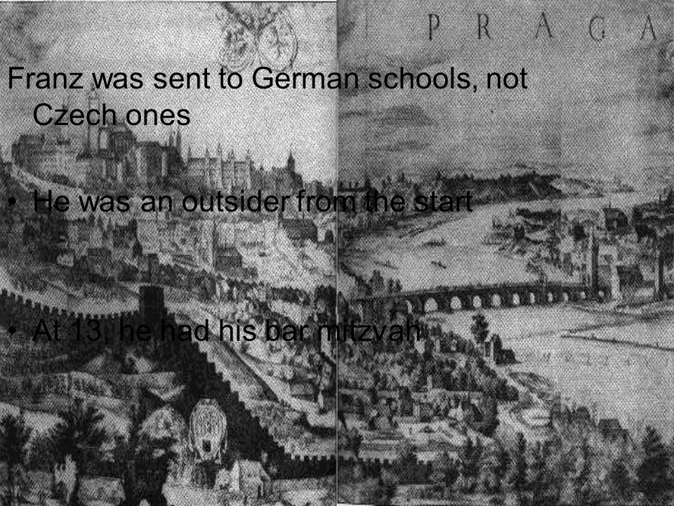 Franz was sent to German schools, not Czech ones