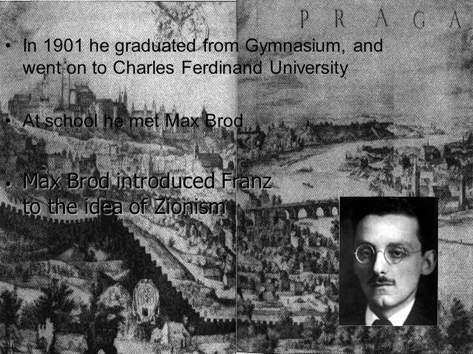 Max Brod introduced Franz to the idea of Zionism