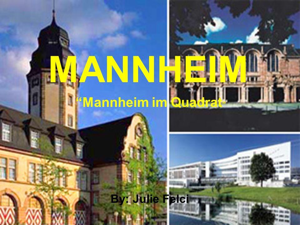 MANNHEIM Mannheim im Quadrat By: Julie Felci