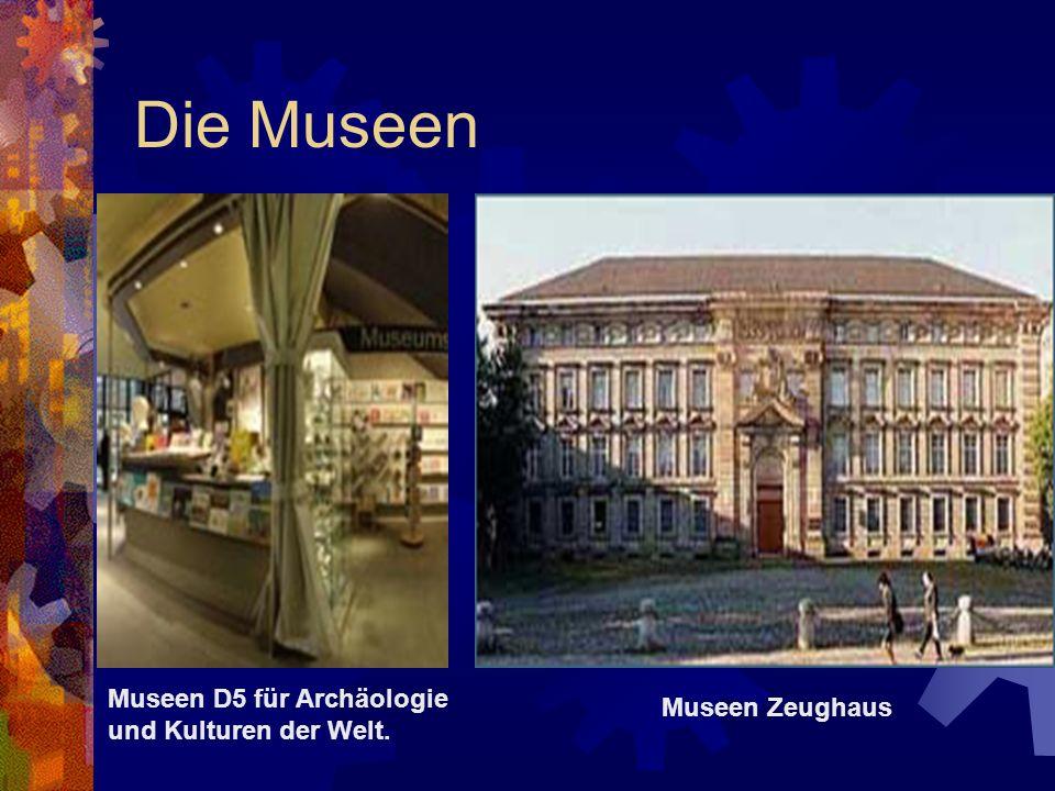 Die Museen Museen D5 für Archäologie und Kulturen der Welt.