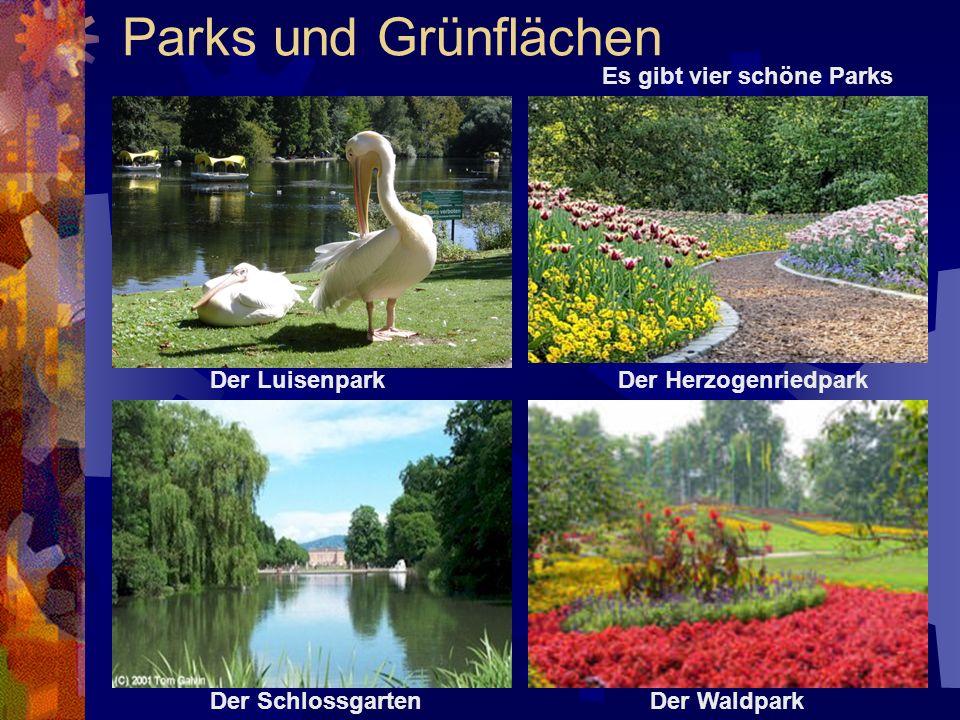 Parks und Grünflächen Es gibt vier schöne Parks Der Luisenpark