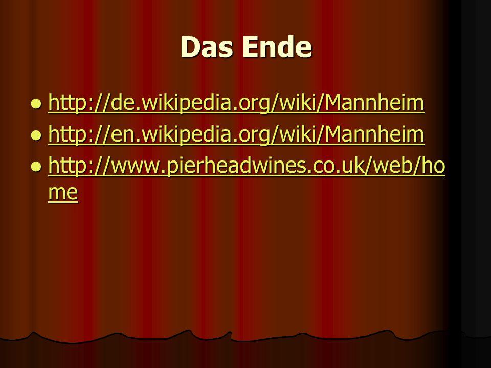 Das Ende http://de.wikipedia.org/wiki/Mannheim