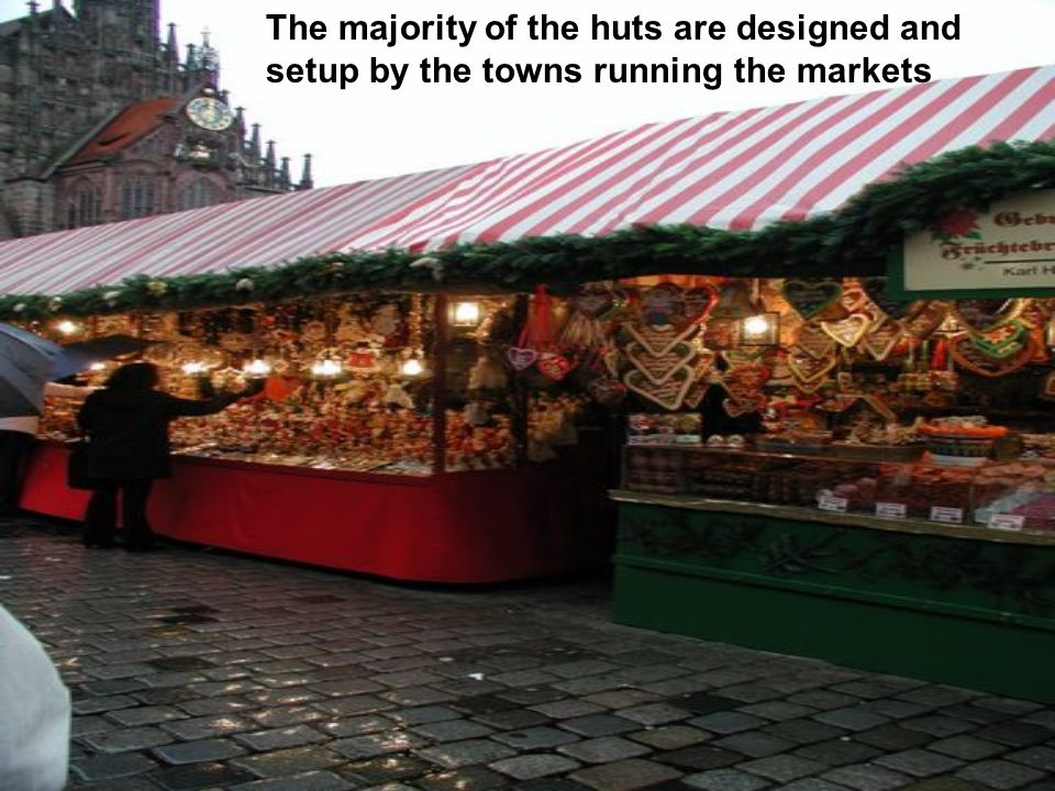 The majority of the huts are designed and setup by the towns running the markets