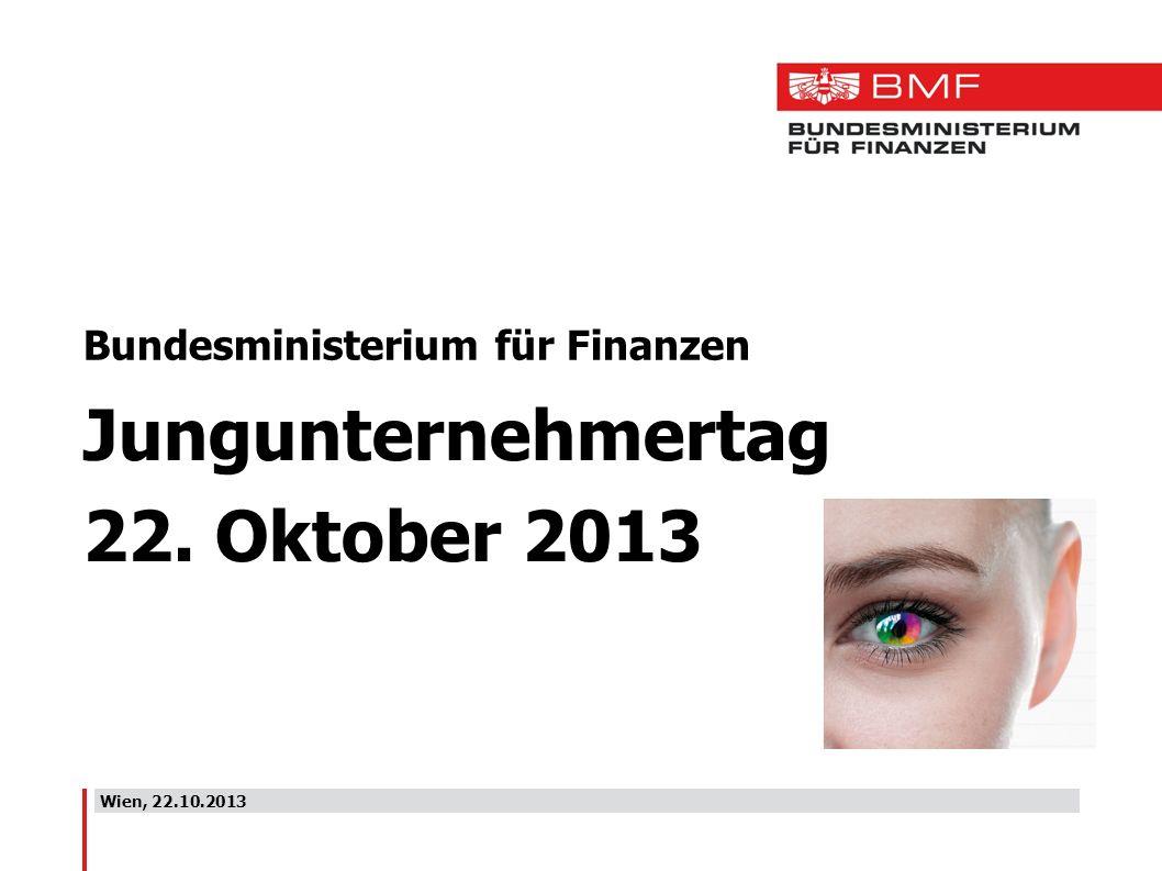 Jungunternehmertag 22. Oktober 2013 Bundesministerium für Finanzen