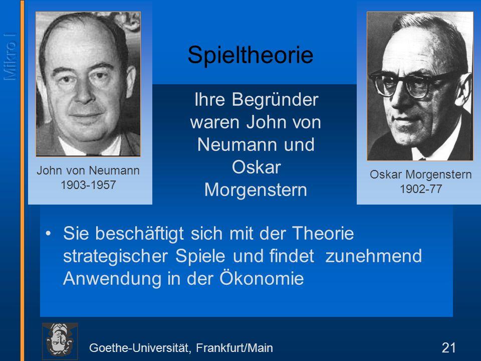 Ihre Begründer waren John von Neumann und Oskar Morgenstern