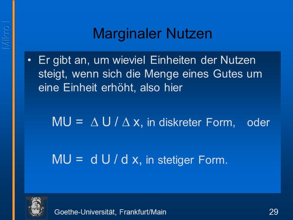 Marginaler Nutzen MU = dU / d x, in stetiger Form.