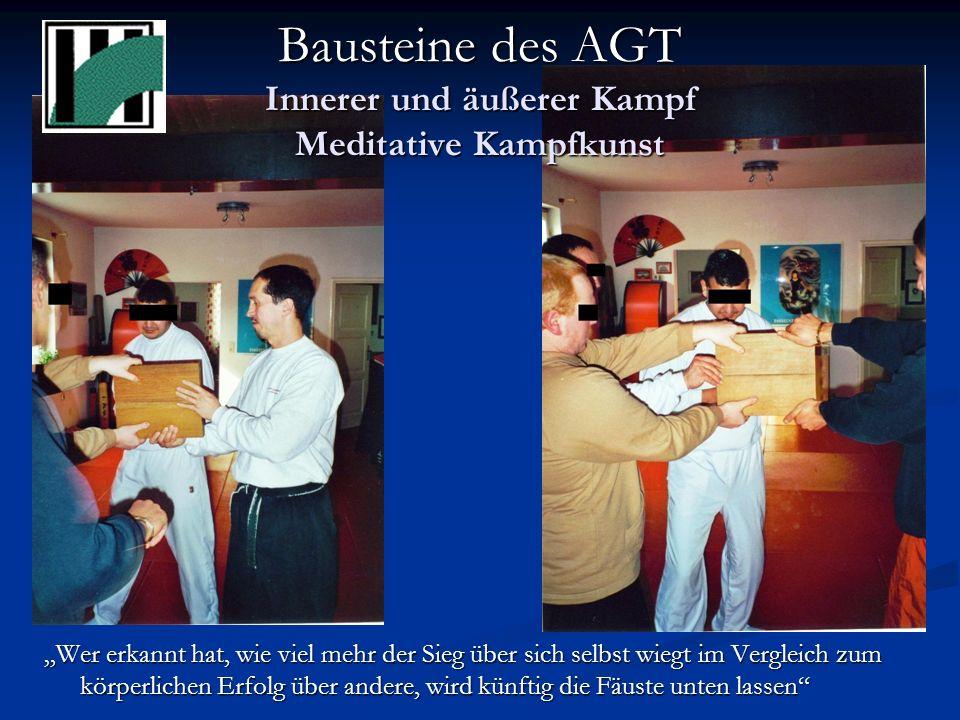 Bausteine des AGT Innerer und äußerer Kampf Meditative Kampfkunst