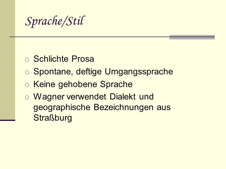 Sprache/Stil Schlichte Prosa Spontane, deftige Umgangssprache