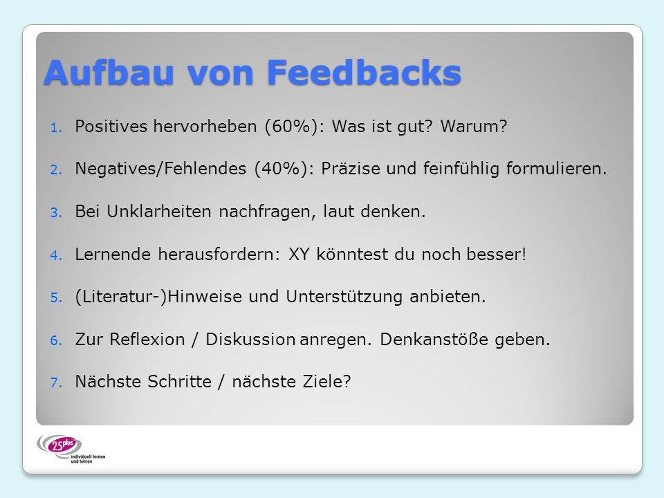Aufbau von Feedbacks Positives hervorheben (60%): Was ist gut Warum