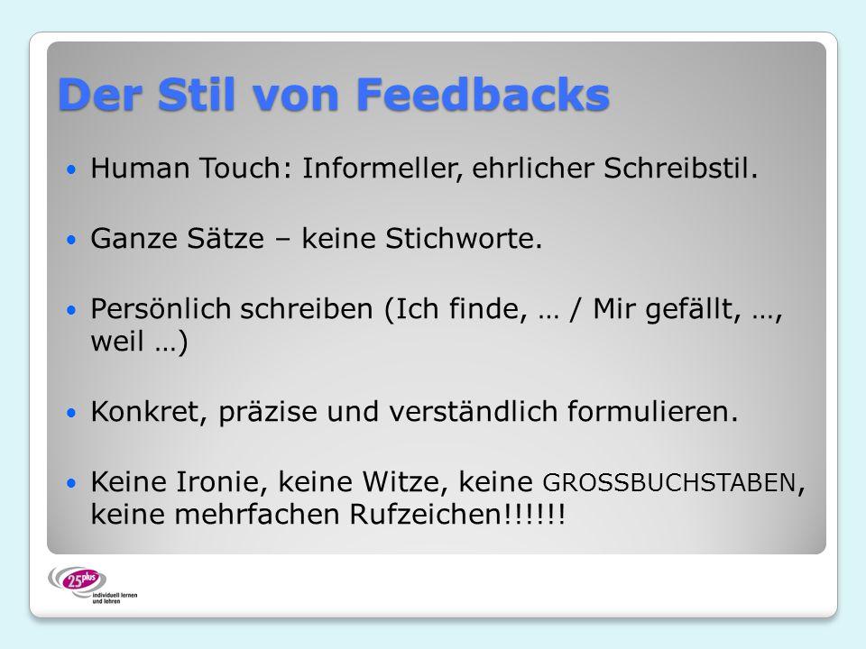 Der Stil von Feedbacks Human Touch: Informeller, ehrlicher Schreibstil. Ganze Sätze – keine Stichworte.