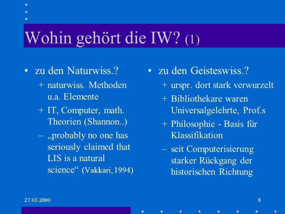 Wohin gehört die IW (1) zu den Naturwiss. zu den Geisteswiss.