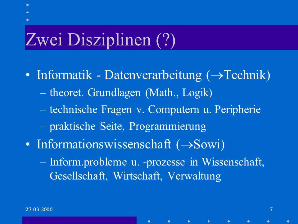 Zwei Disziplinen ( ) Informatik - Datenverarbeitung (Technik)