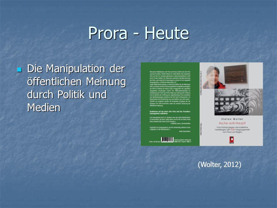 Prora - Heute Die Manipulation der öffentlichen Meinung durch Politik und Medien (Wolter, 2012)