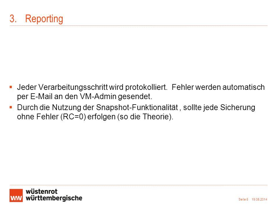 Reporting Jeder Verarbeitungsschritt wird protokolliert. Fehler werden automatisch per E-Mail an den VM-Admin gesendet.