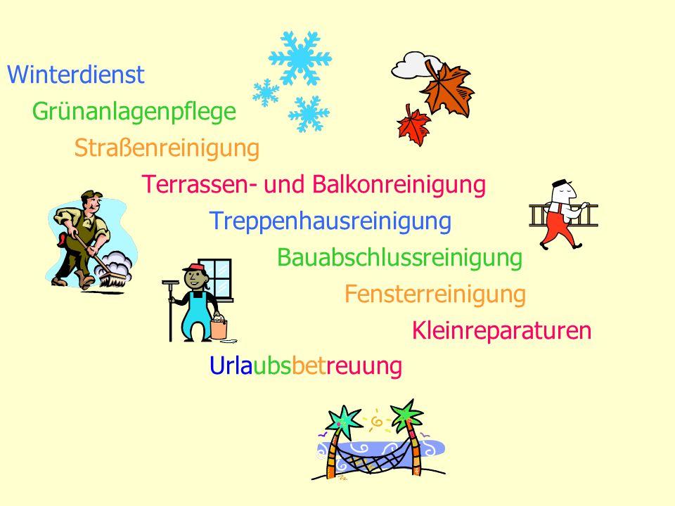 Winterdienst Grünanlagenpflege. Straßenreinigung. Terrassen- und Balkonreinigung. Treppenhausreinigung.