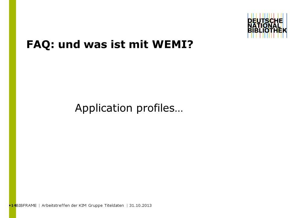 FAQ: und was ist mit WEMI